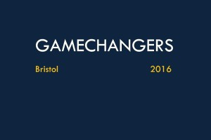 GAMECHANGERS – identifying Bristol's 50 most-inspirational businesspeople