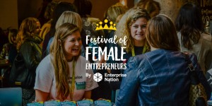 Festival of Female Entrepreneurs: Full programme